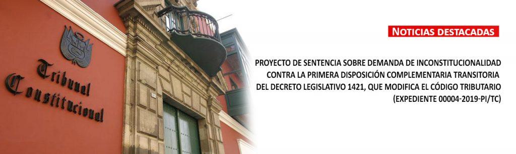 Proyecto de sentencia sobre demanda de inconstitucionalidad contra la Primera Disposición Complementaria Transitoria del Decreto Legislativo 1421, que modifica el Código Tributario (Expediente 00004-2019-PI/TC)