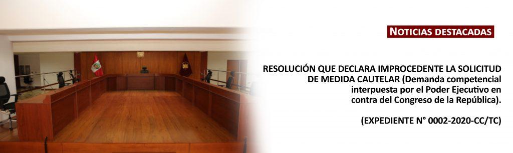 RESOLUCIÓN QUE DECLARA IMPROCEDENTE LA SOLICITUD DE MEDIDA CAUTELAR (Demanda competencial interpuesta por el Poder Ejecutivo en contra del Congreso de la República) (EXP. 0002-2020-CC/TC)
