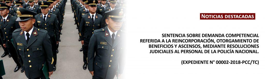 SENTENCIA SOBRE DEMANDA COMPETENCIAL REFERIDA A LA REINCORPORACIÓN, OTORGAMIENTO DE BENEFICIOS Y ASCENSOS, MEDIANTE RESOLUCIONES JUDICIALES AL PERSONAL DE LA POLICÍA NACIONAL.