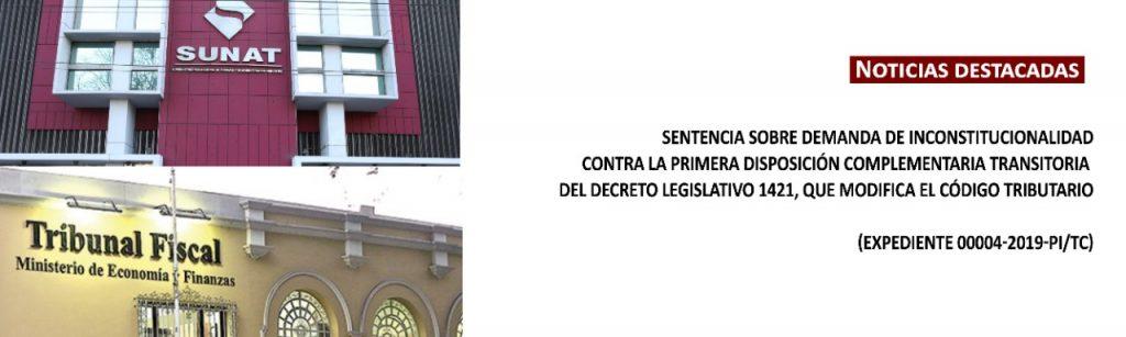 SENTENCIA SOBRE DEMANDA DE INCONSTITUCIONALIDAD CONTRA LA PRIMERA DISPOSICIÓN COMPLEMENTARIA TRANSITORIA DEL DECRETO LEGISLATIVO 1421, QUE MODIFICA EL CÓDIGO TRIBUTARIO (EXPEDIENTE 00004-2019-PI/TC)